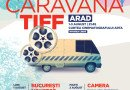Caravana TIFF ajunge la Arad la începutul săptămânii viitoare